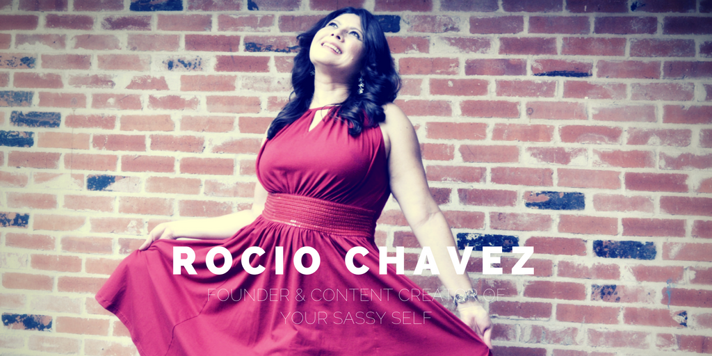 rocio-chavez-founder-content-creator-of-your-sassy-self-yoursassyself-com2