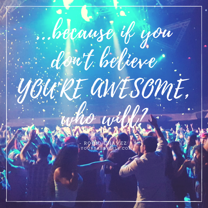 because-if-you-dont-believe-youre-awesome-who-will_-yoursassyself-com