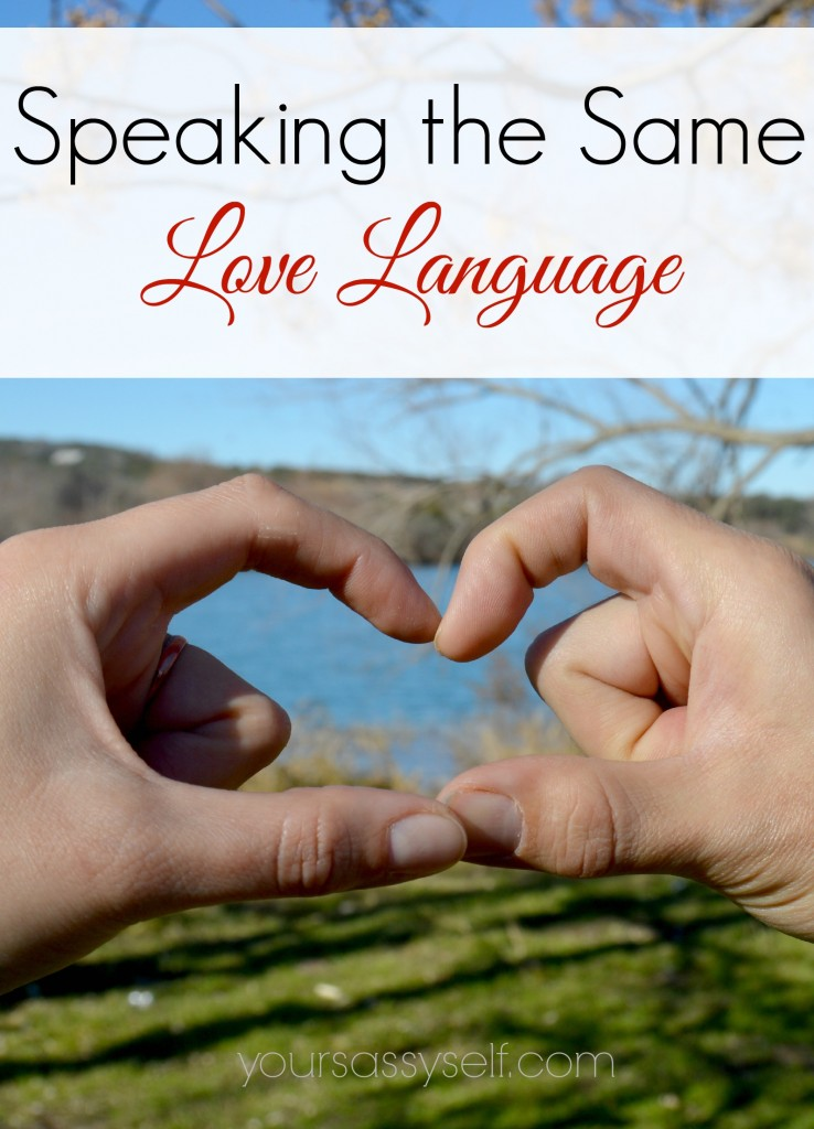 Speaking the Same Love Language - yoursassyself.com