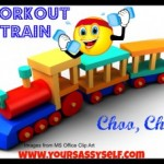 Weight Loss Wednesday – Back on the Workout Train – Choo, Choo