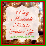 3 Easy Homemade Treats for Christmas Gifts