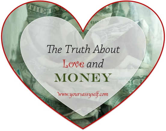 TruthAboutLoveandMoney-yoursassyself.com
