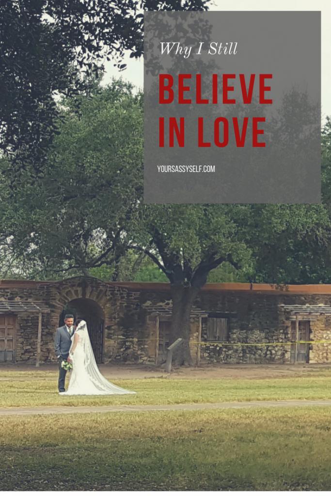 Why I still believe in love - yoursassyself.com