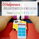 Walgreens #BalanceRewards Offer Motivation Toward Getting Fit & Healthy