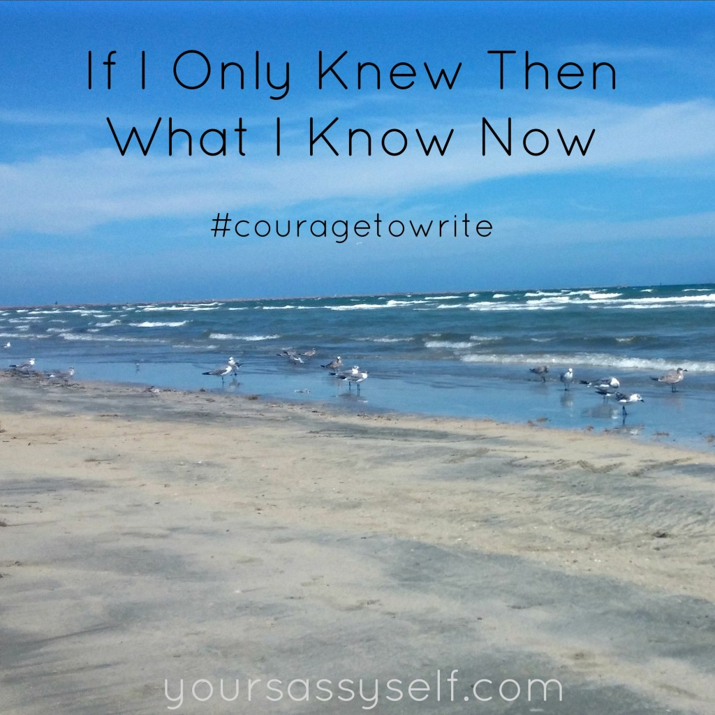If I Only Knew Then What I Know Now-yoursassyself.com