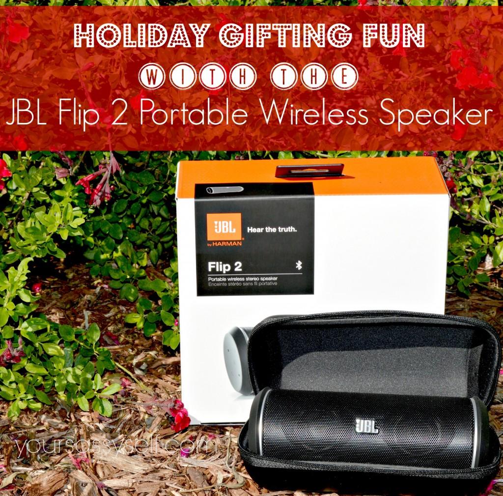 HolidayGiftingJBLFlip2GiftingAudio-yoursassyself.com