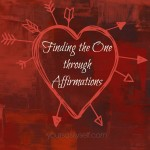 Finding The One Through Affirmations