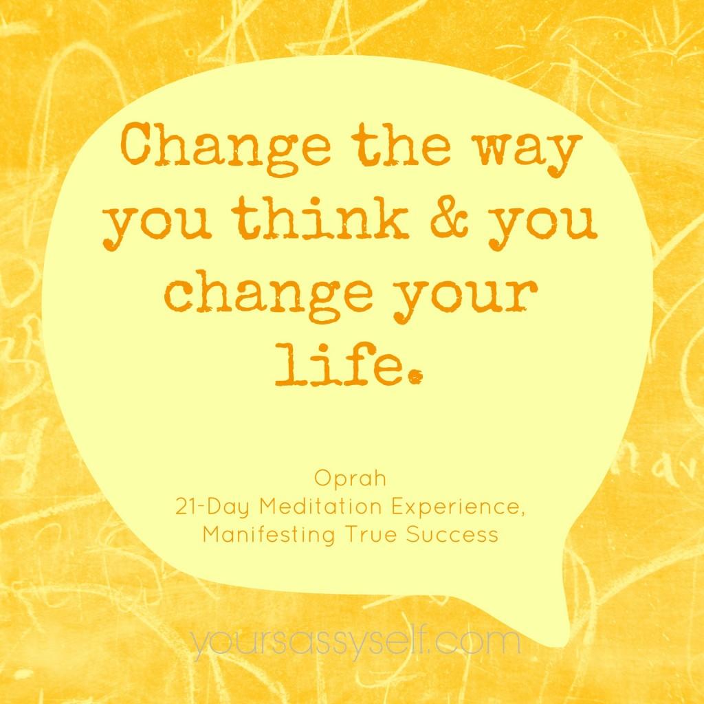 Change Thinking Change Life Quote - yoursassyself.com