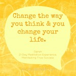 Week 1 – Manifesting True Success (21-Day Meditation Experience™)