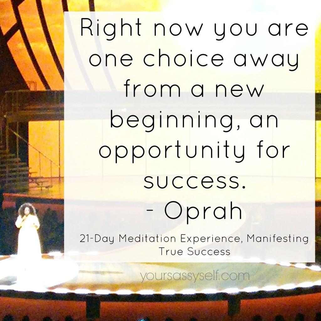 Choice Away From Success Oprah Quote - yoursassyself.com