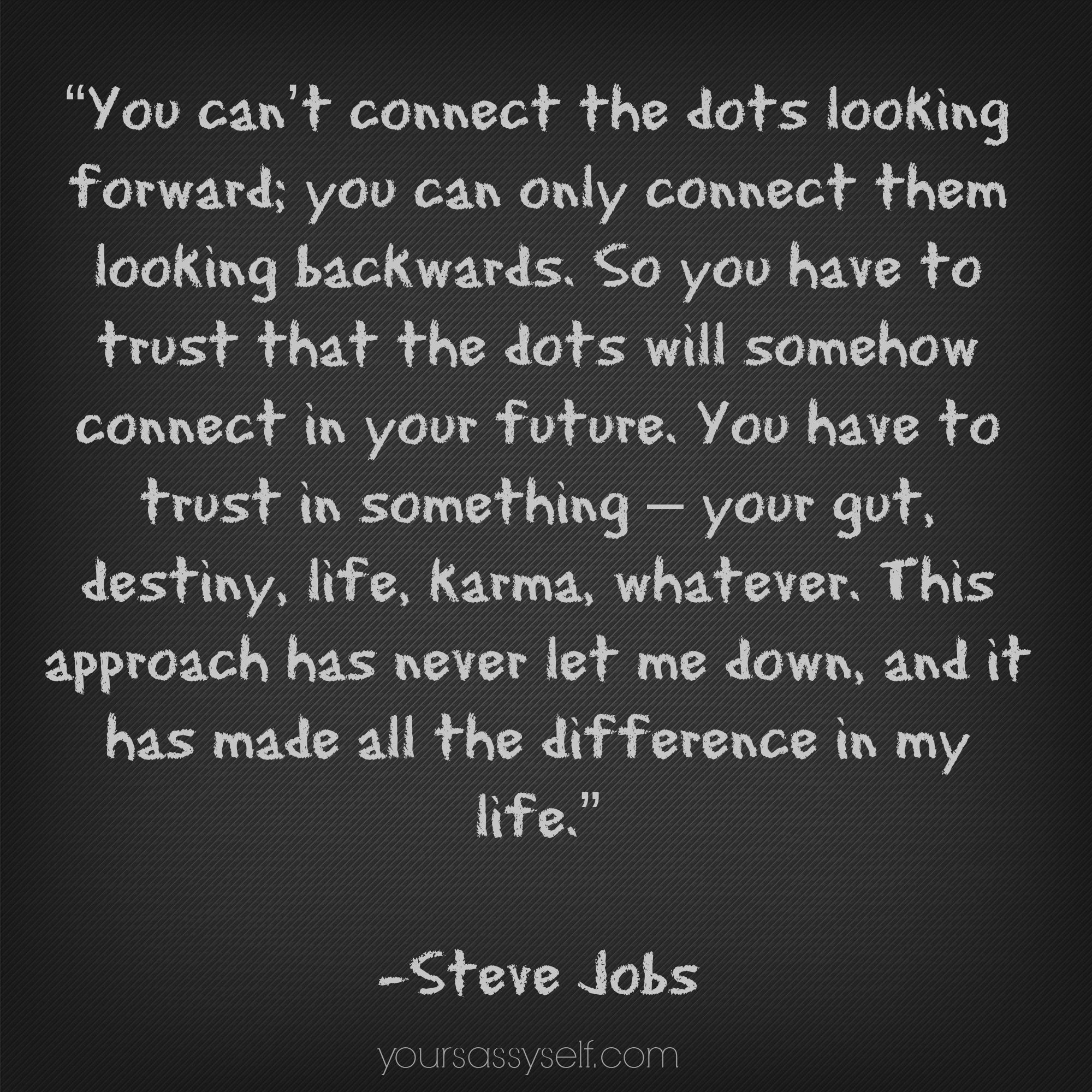 Trust Quotes Trust Dots Will Connect Steve Jobs Quote  Yoursassyself