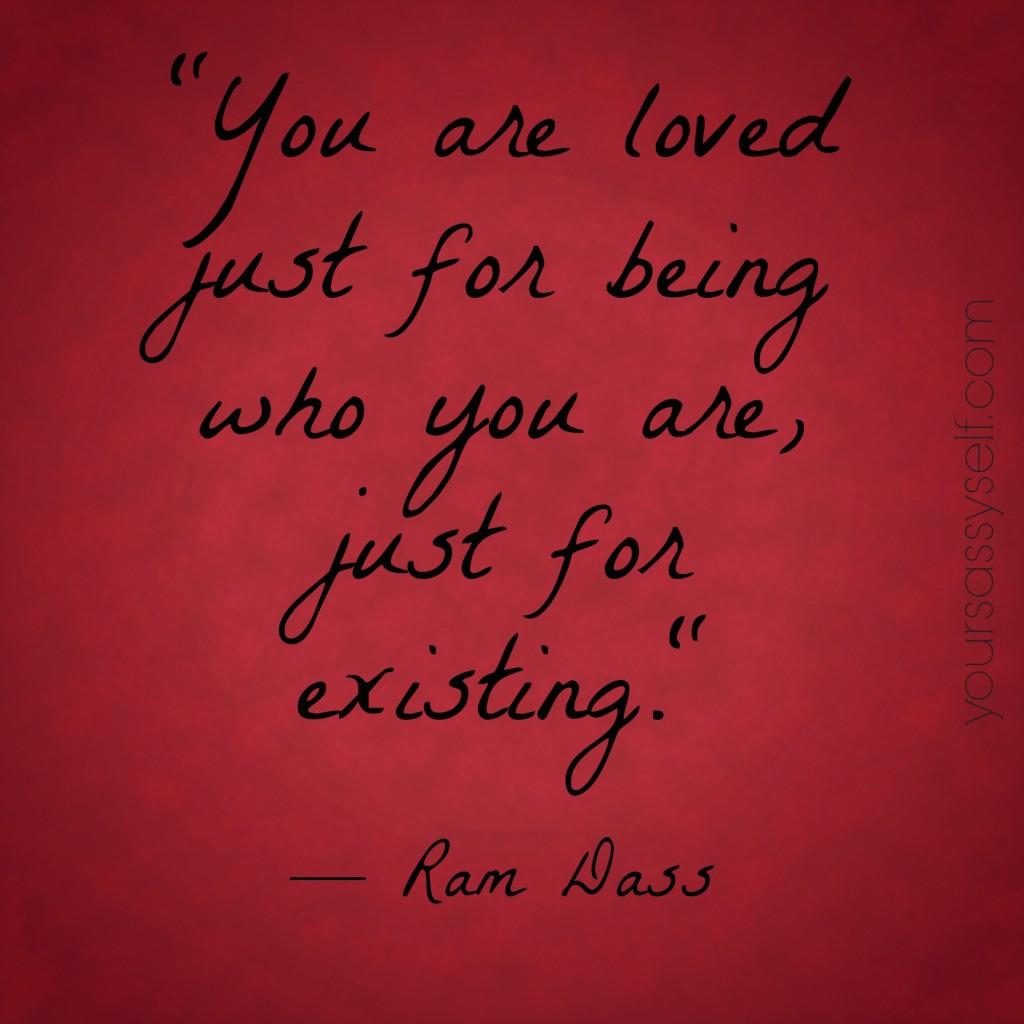 You Are Loved Ram Dass Quote - yoursassyself.com