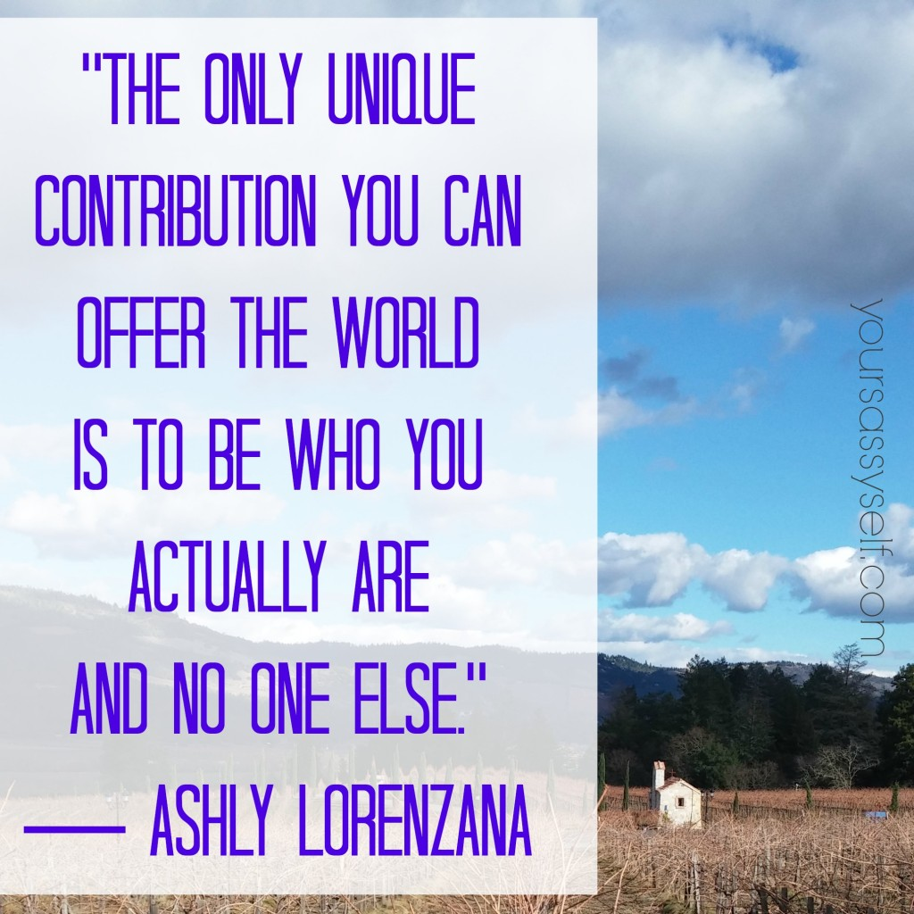 Be Who You Are - Ashly Lorenzana quote - yoursassyself.com