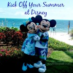 Kick Off Your Summer at Disney