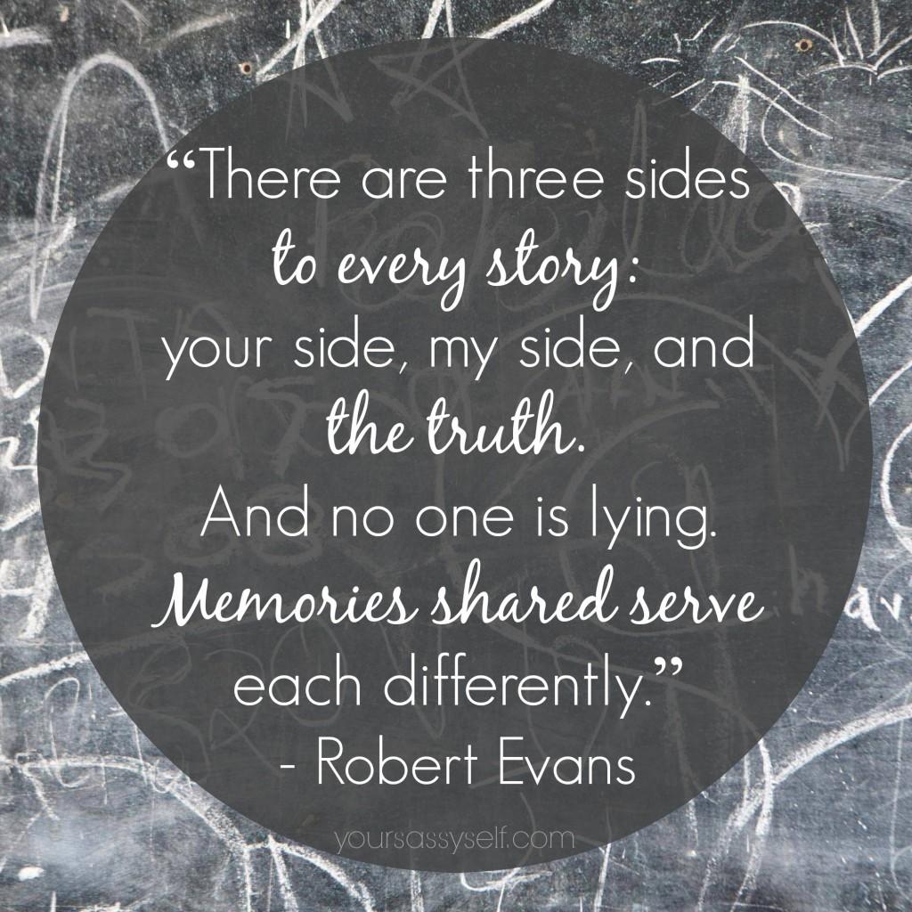 Three Sides to Every Story - Robert Evans Quote - yoursassyself.com