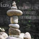 Easy Mini Meditation Techniques Via Eckhart Tolle