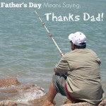 Father's Day Means Saying, Thanks Dad! + A Fab Giveaway