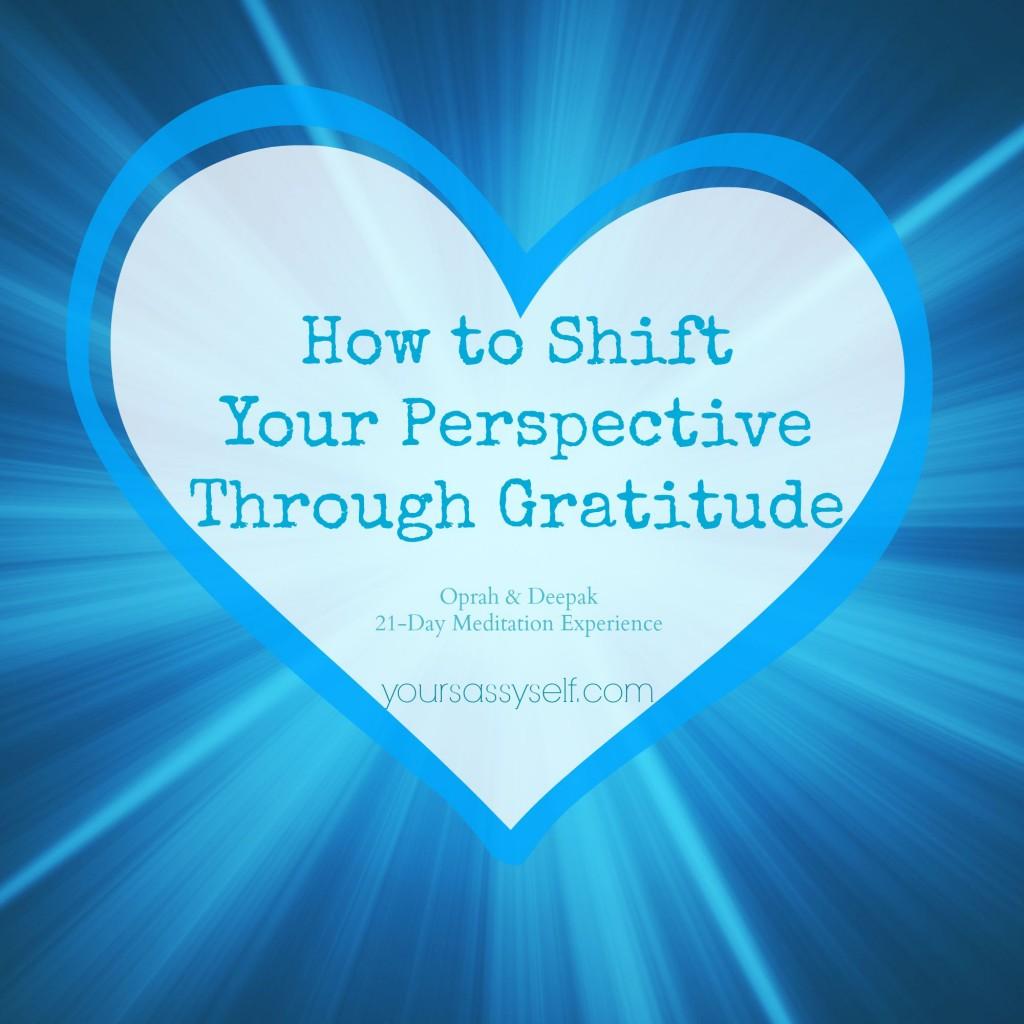How to Shift Your Perspective Through Gratitude - yoursassyself.com