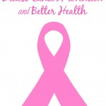 Tips Toward Breast Cancer Prevention And Better Health