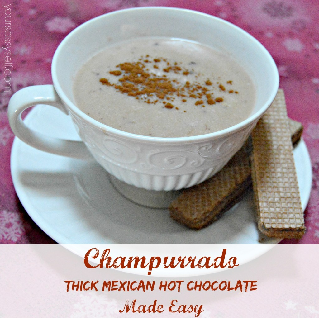 Champurrado – Thick Mexican Hot Chocolate - Made Easy - Your Sassy ...