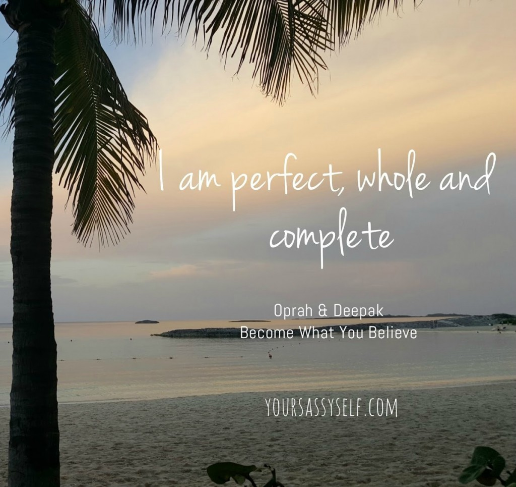 I am perfect, whole and complete - yoursassyself.com