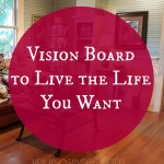 Vision Board to Live the Life You Want