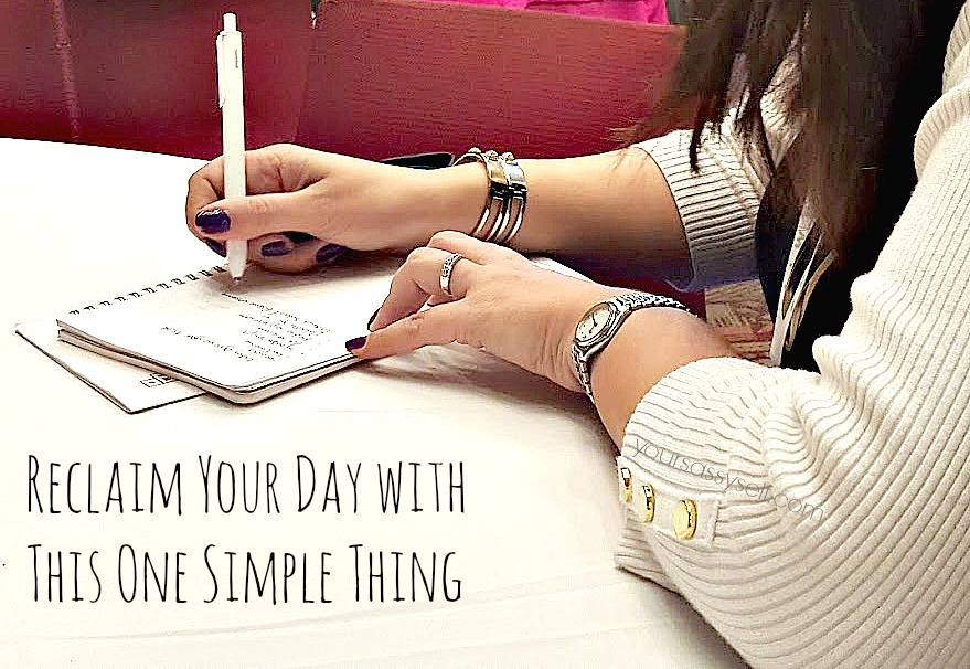 Reclaim Your Day with This One Simple Thing - yoursassyself.com
