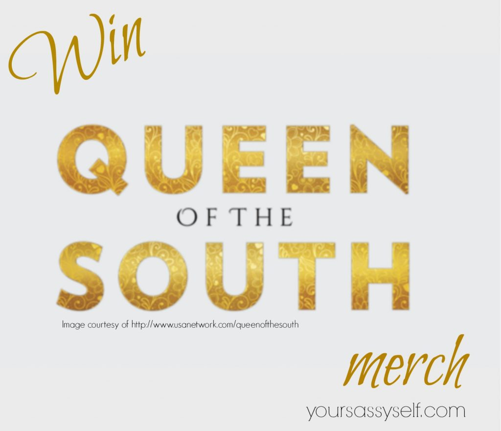 Win Queen of the South merch at yoursassyself.com