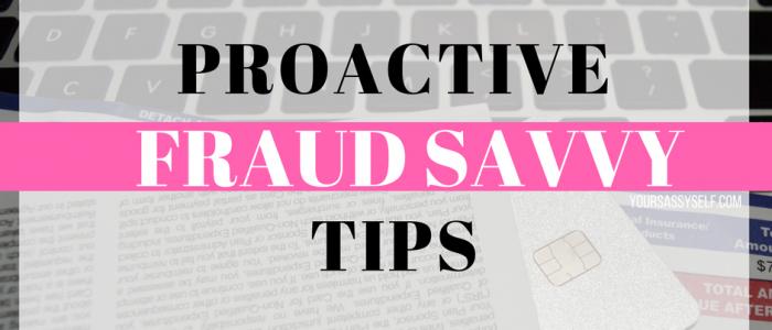 Proactive Fraud Savvy Tips - yoursassyself.com