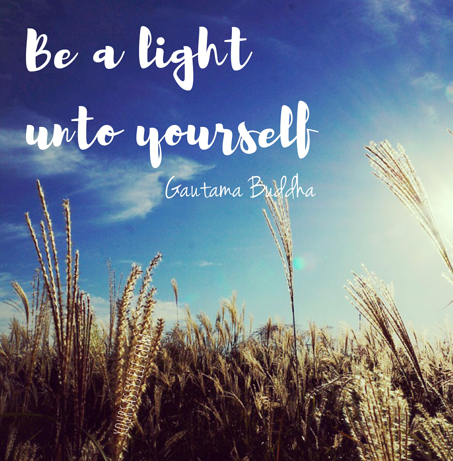 Be a light unto yourself - Buddha quote - yoursassyself.com