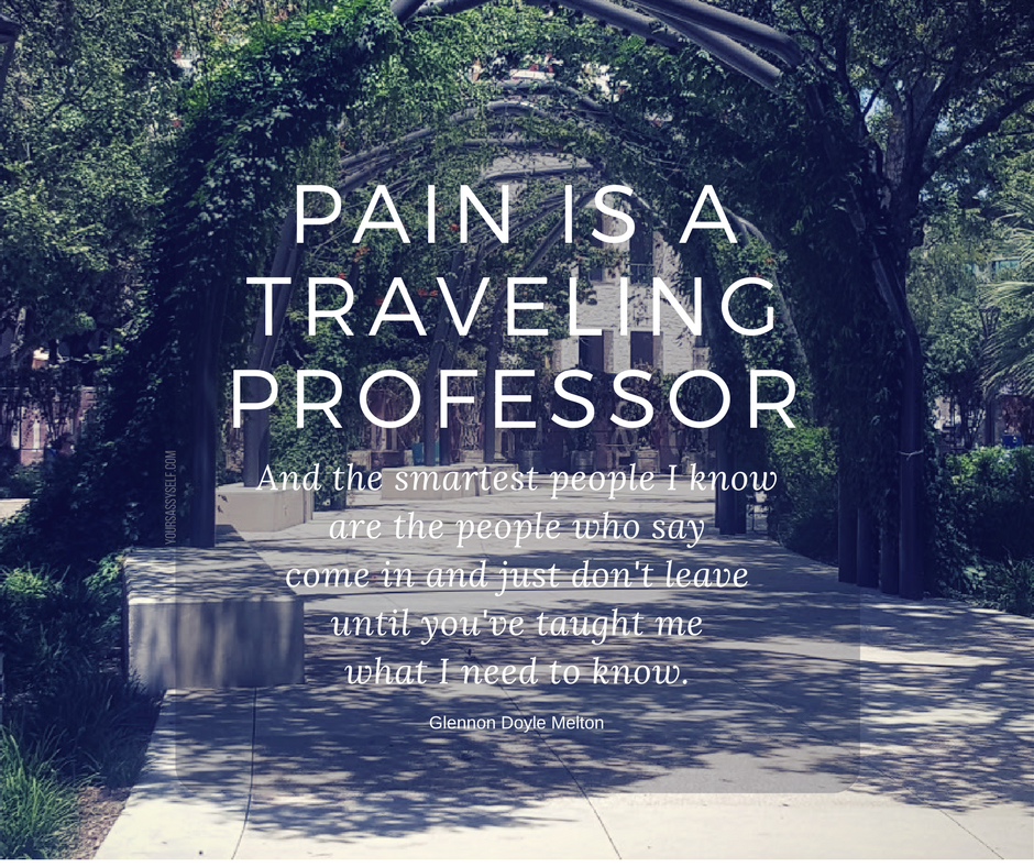 Pain is a traveling professor - Glennon Doyle Melton - yoursassyself.com