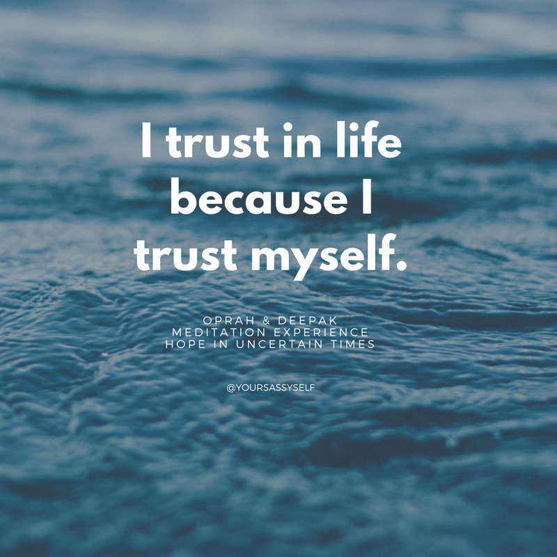 I trust in life because I trust myself - yoursassyself.com