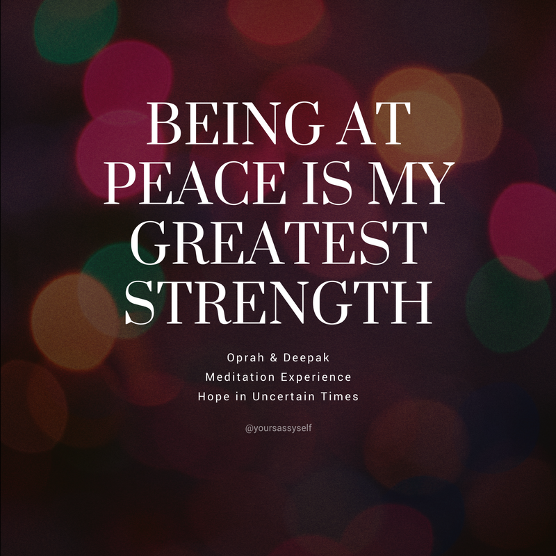 Being at peace is my greatest strength - Hope in Uncertain Times - yoursassyself.com