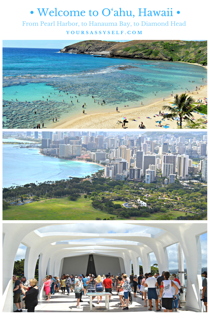Pearl Harbor, Hanauma Bay, Diamond Head - O'ahu, Hawaii - yoursassyself.com