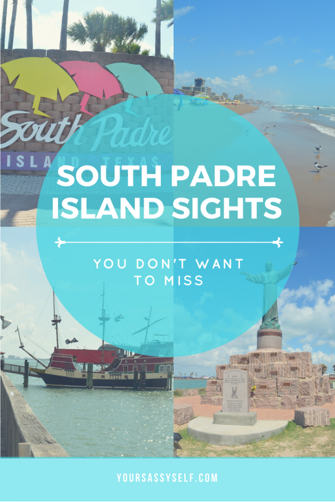 South Padre Island Sights You Don't Want to Miss - yoursassyself.com