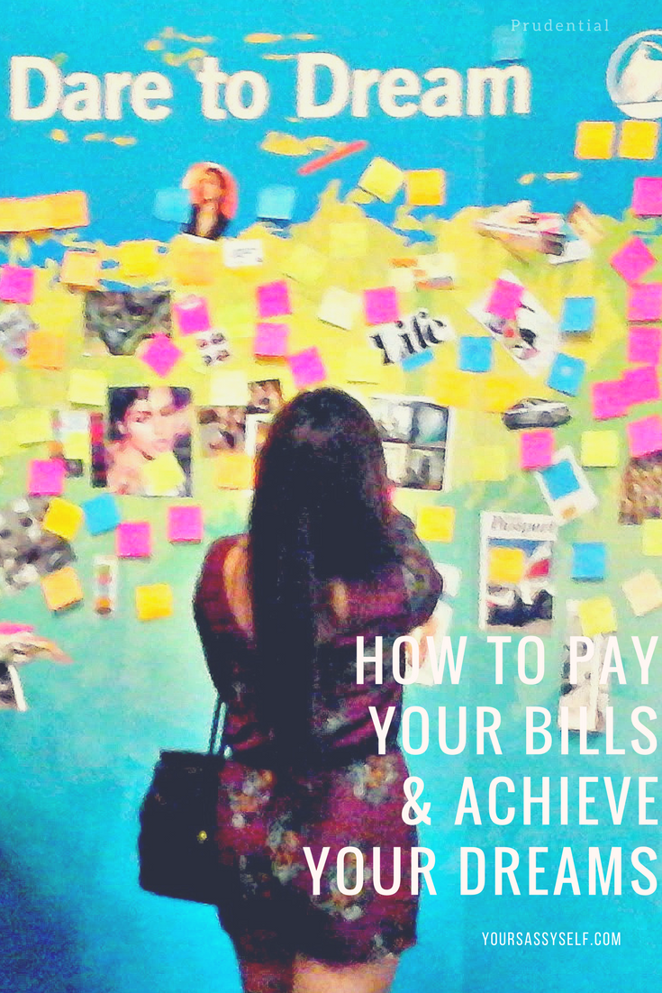 How to Pay Your Bills & Achieve Your Dreams - yoursassyself.com