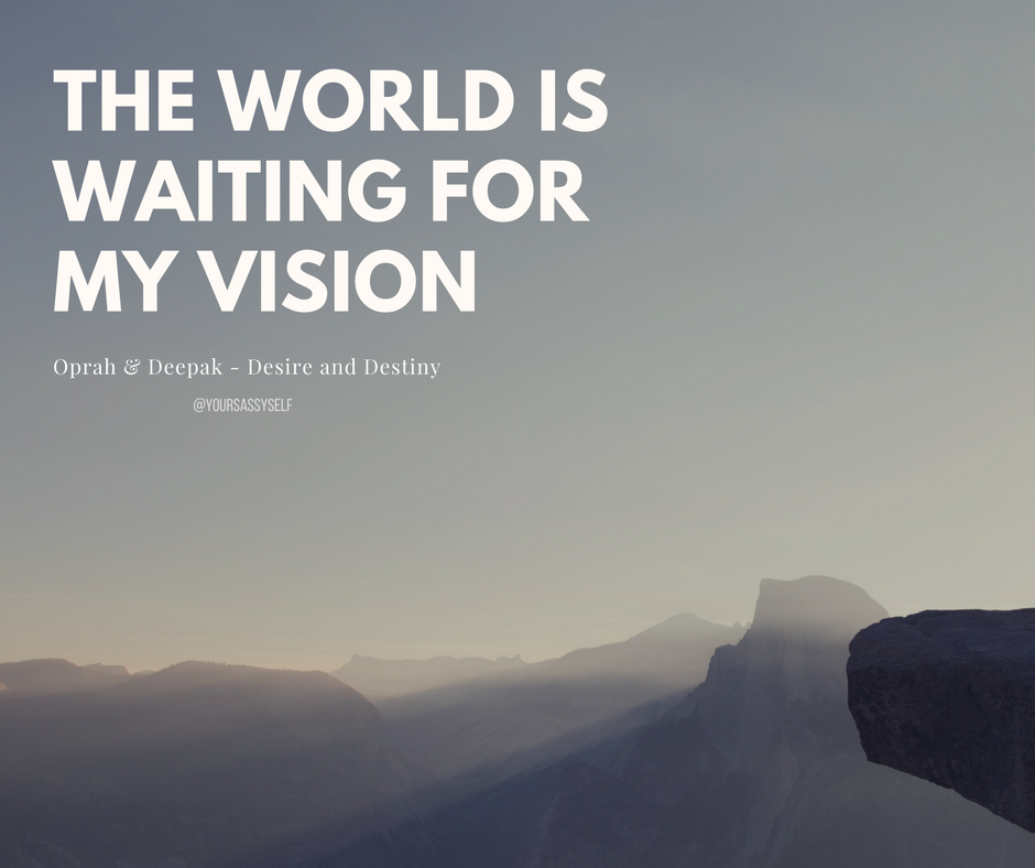 The world is waiting for my vision - yoursassyself.com