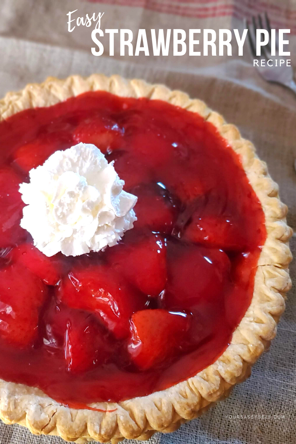 Strawberry Pie with Whipped Cream - yoursassyself.com