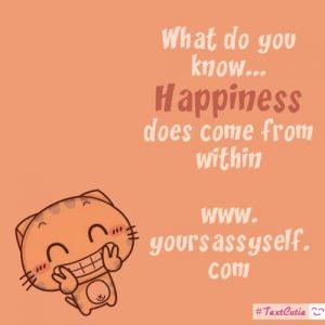 HappinessComesFromWithin-yoursassyself.com.png