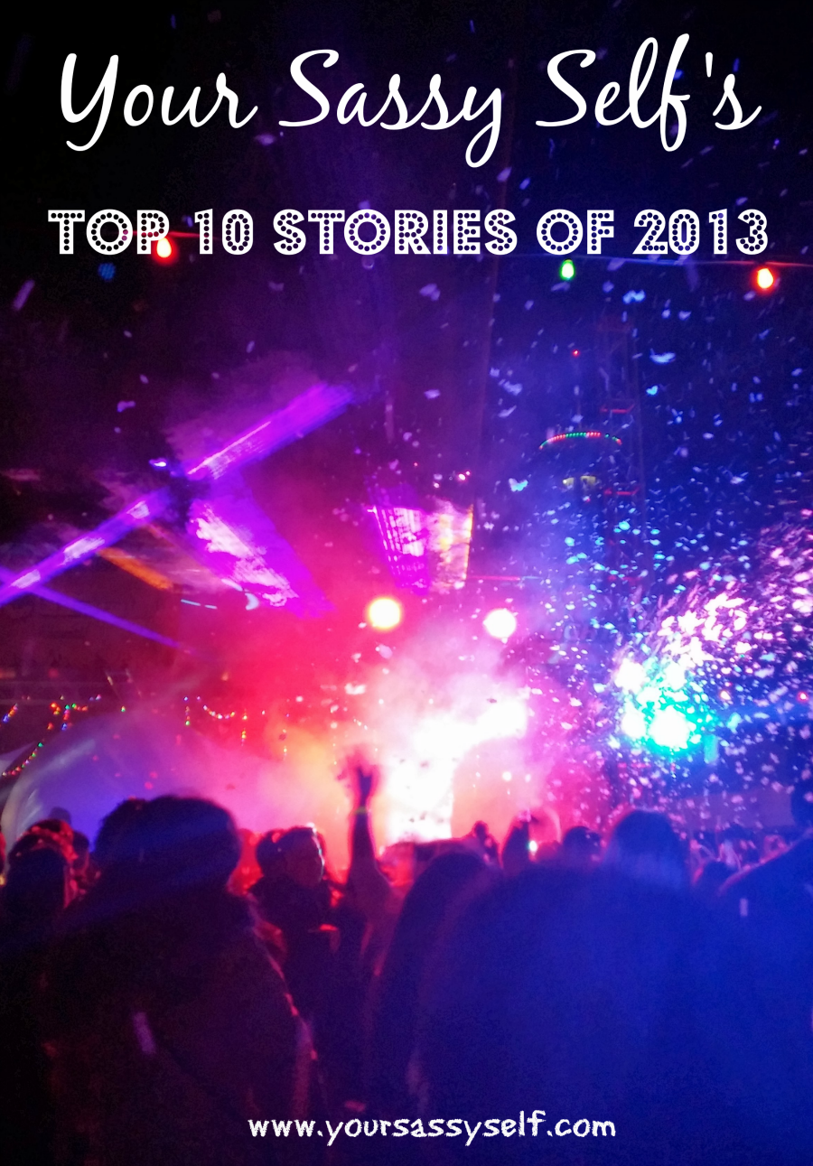 Your Sassy Self's Top 10 Stories of 2013