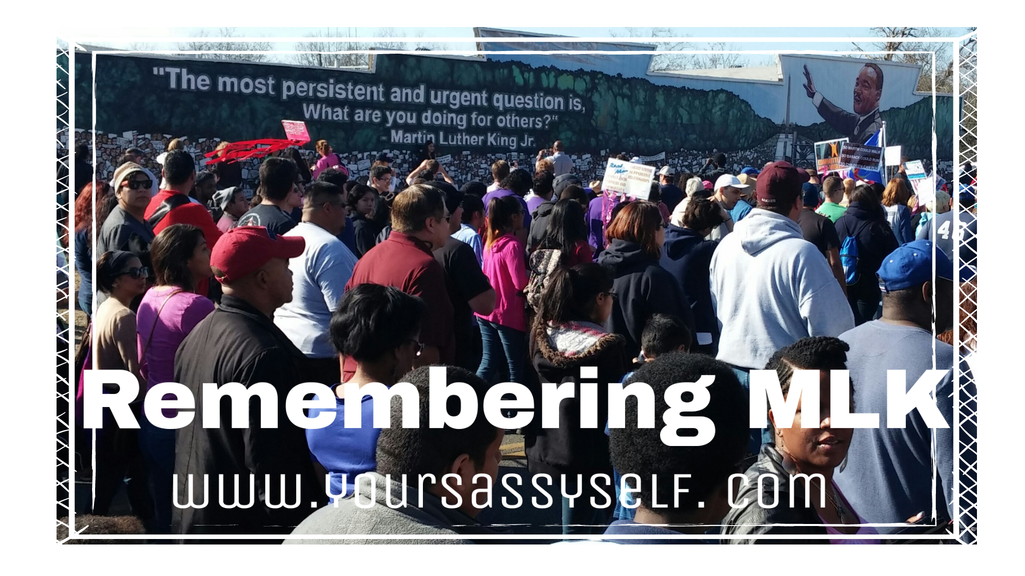RememberingMLK-yoursassyself.com