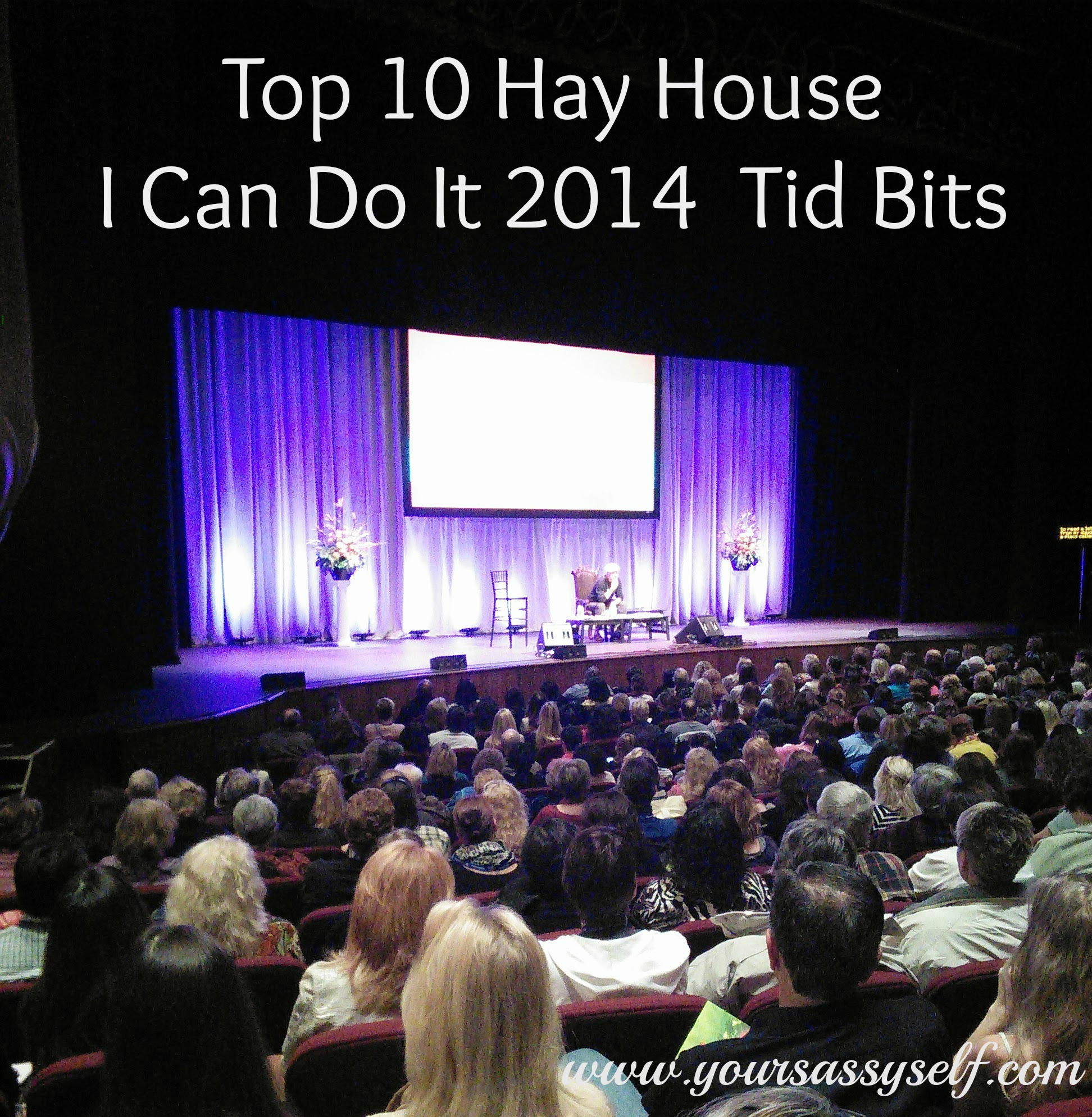 Top 10 Hay House I Can Do It 2014 Tid Bits