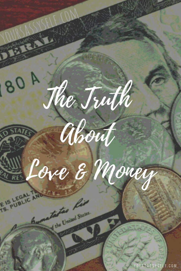 The Truth About Love and Money - yoursassyself.com