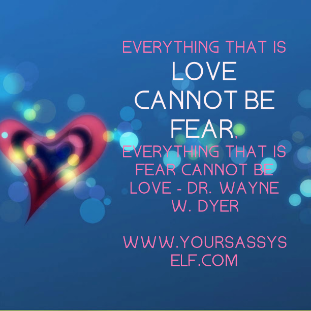 LoveCannotBeFear-yoursassyself.com