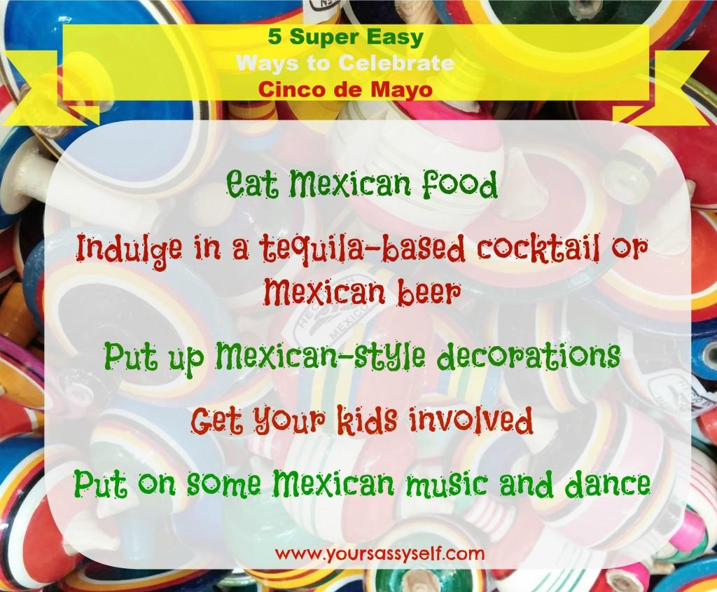 5 Super Easy Way to Celebrate Cinco De Mayo-yoursassyself.com