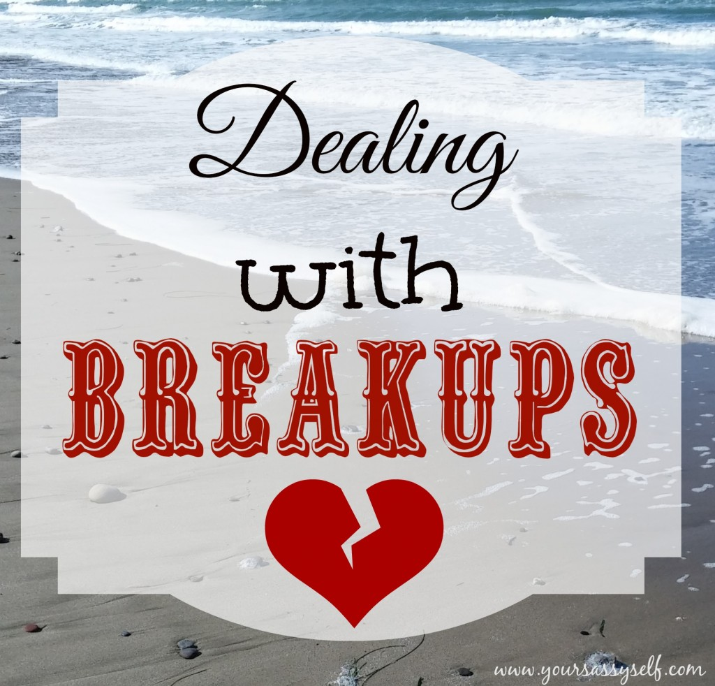 DealingWithBreakups-yoursassyself.com.jpg