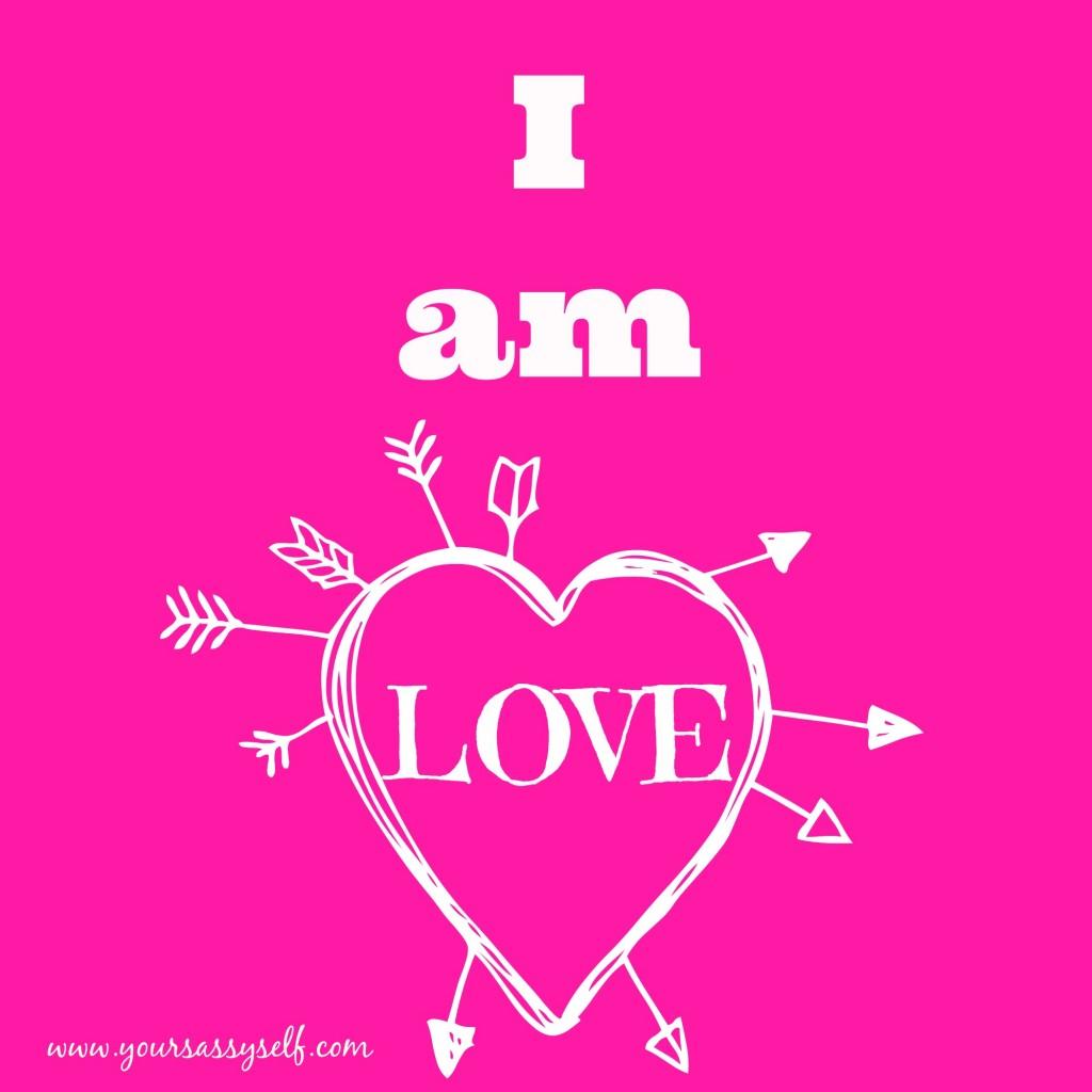 I am Love-yoursassyself.com.jpg