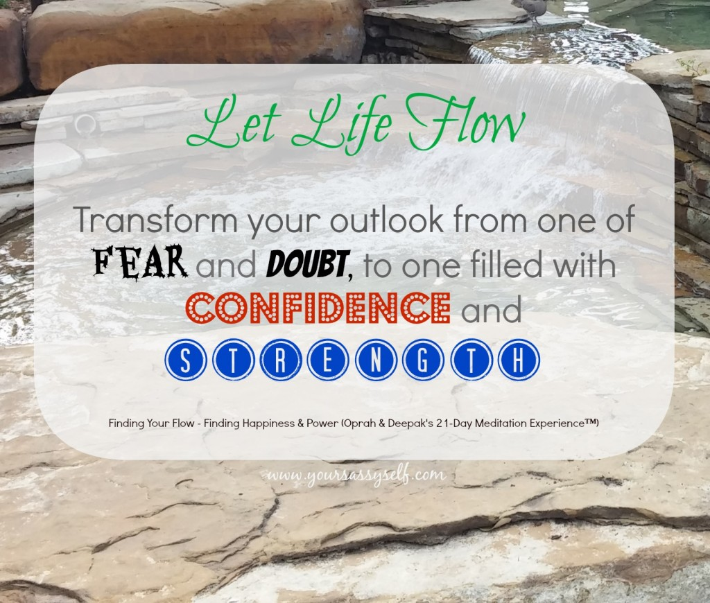 Let Life Flow-yoursassyself.com.jpg