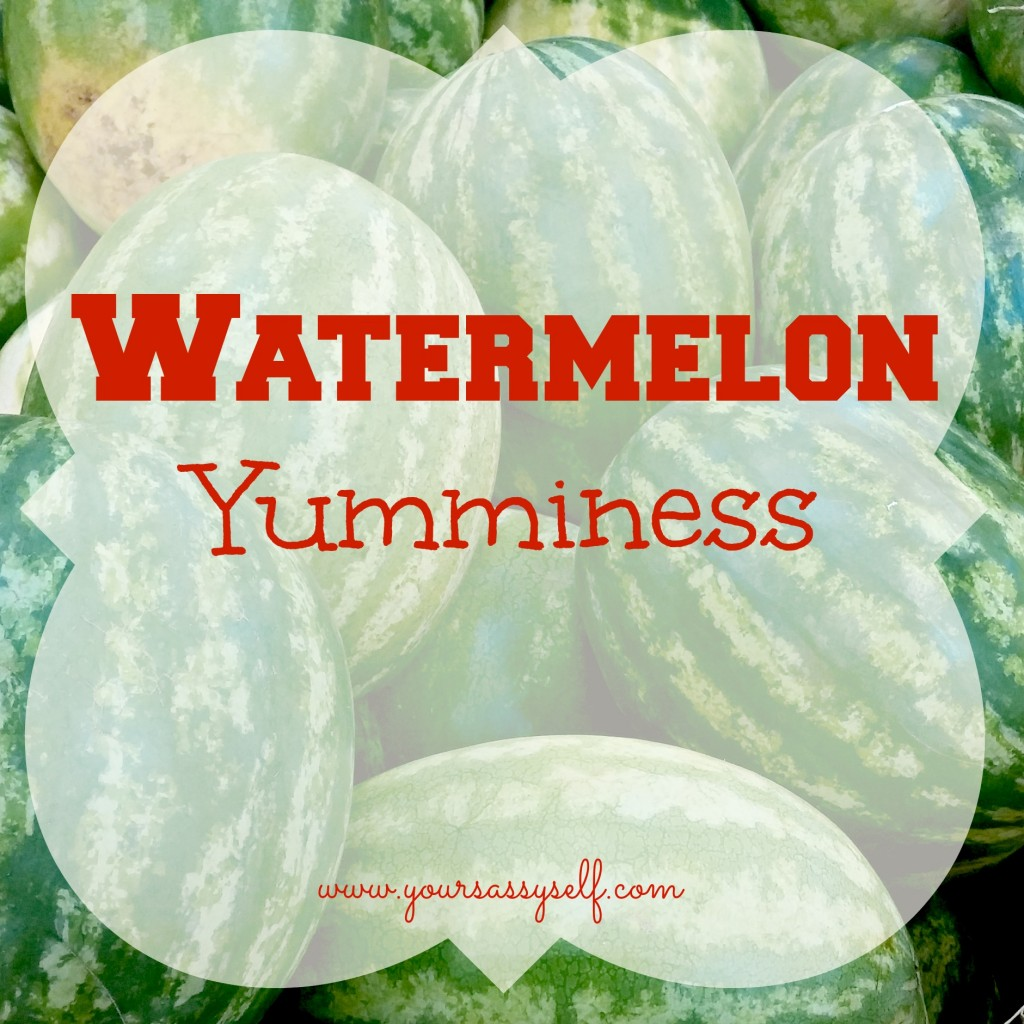 Watermelon Yumminess-yoursassyself.com