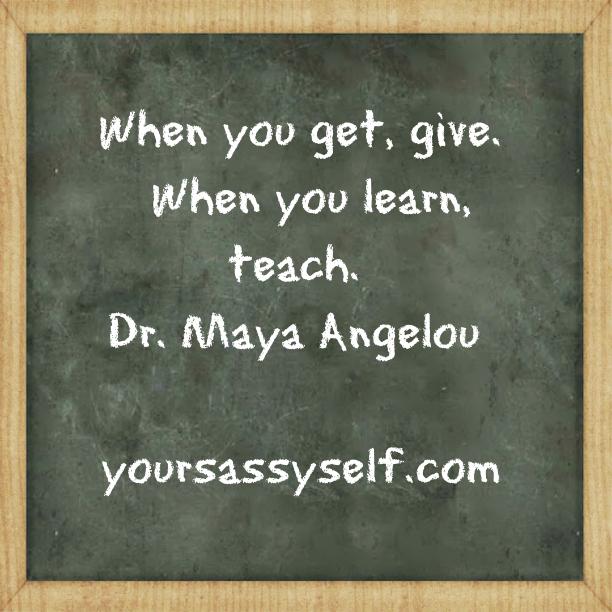 Dr. Maya Angelou quote - yoursassyself.com